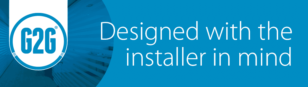 Designed with the installer in mind